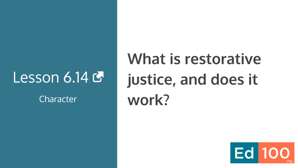 Ed100 Lesson 6.14 - What is restorative justice?