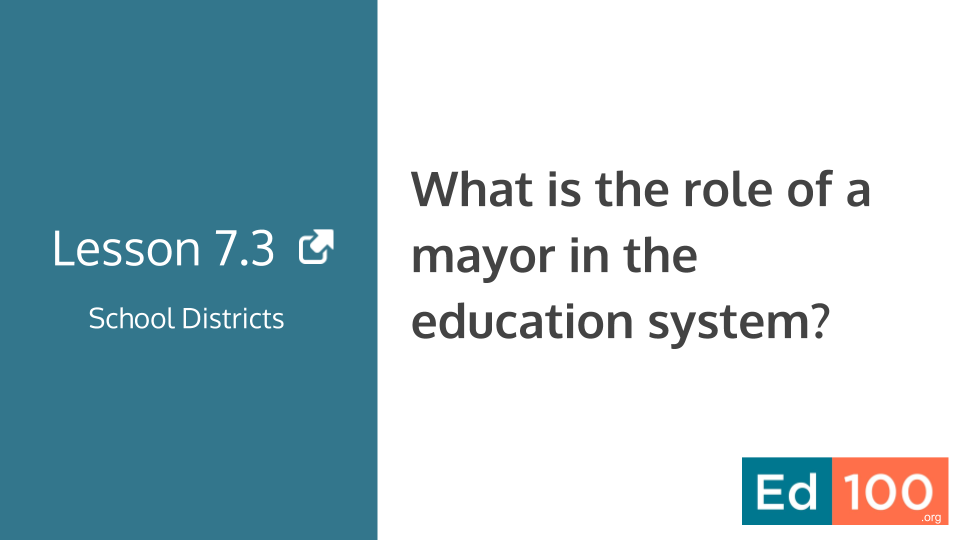 Ed100 Lesson 7.3 - What is the role of a mayor in the education system?